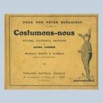 Costumons-nous. Decors, costumes, patrons by Lucien Vasseur